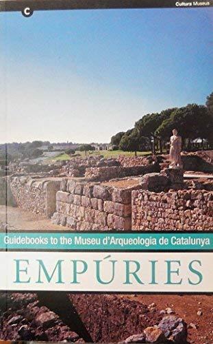 Empuries: Guidebooks to the Museu d'Arquelogia de Catalunya: Aquilue, Xavier; Castanyer, Pere;...