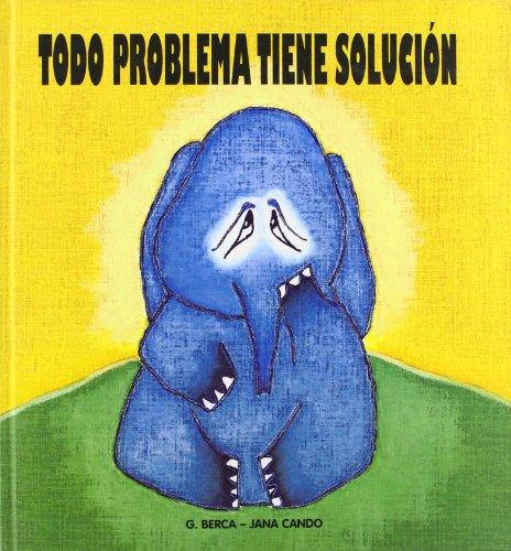 9788495568113: Todo Problema Tiene Solucion (Spanish Edition)