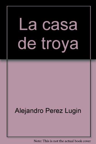 9788495579065: La casa de la Troya (Pepe Navarro, la colección) (Spanish Edition)