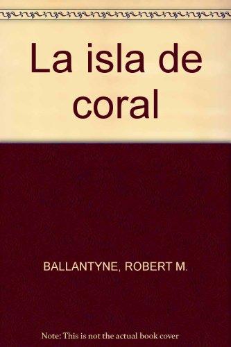 La isla de coral (8495579405) by ROBERT M. BALLANTYNE