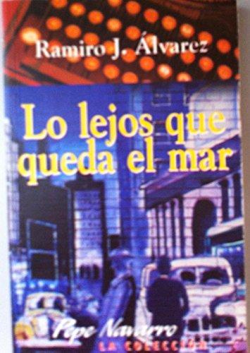 Lo lejos que queda el mar: Ramiro J. Álvarez.