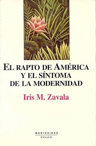 9788495580054: El Rapto de America y El Sintoma de La Modernidad (Ensayo) (Spanish Edition)