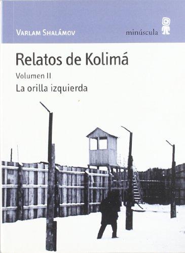 relatos de kolima ii: VARLAM SHALAMOV
