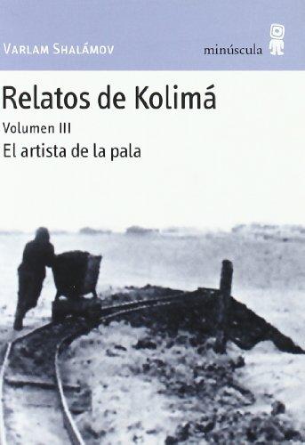 Relatos de Kolima, Vol.3: El artista de: SHALAMOV VARLAM