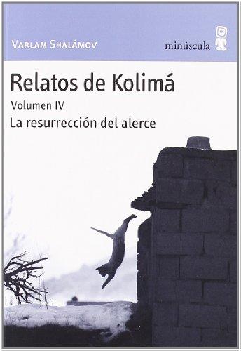 9788495587800: Relatos de Kolimá IV: La resurrección del alerce: 4 (Paisajes narrados)