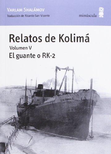 9788495587923: Relatos de Kolimá vol. 5 - Relatos de Kolimá V. El guante o RK-2