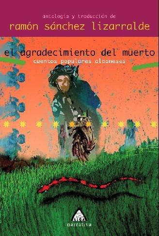 9788495589965: El Agradecimiento Del Muertocuentos Populares Alba