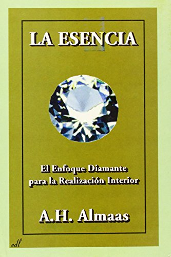 La Esencia (Spanish Edition) (8495593092) by A. H. Almaas