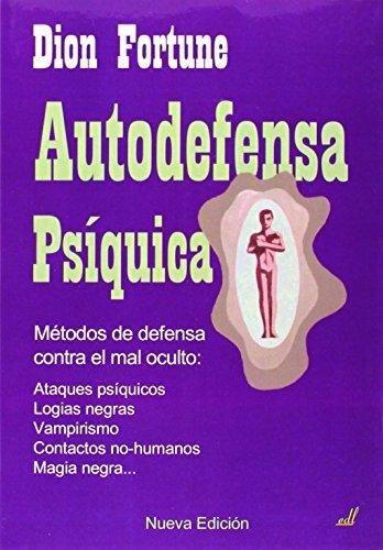 9788495593146: Autodefensa psíquica: Métodos de defensa contra el mal oculto