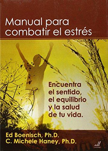 Manual para combatir el estres/ Guide to Fighting Stress (Spanish Edition) - Boenish, Ed
