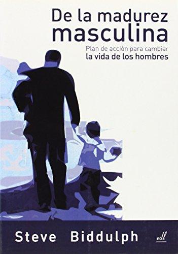9788495593351: De la madurez masculina: Plan de acción para cambiar la vida de los hombres