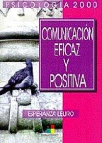 9788495598004: Comunicación, eficaz y positiva