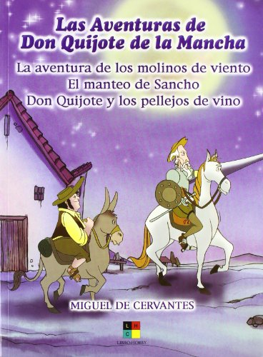 La aventura de los molinos de viento, el manteo de Sancho y Don Quijote y los pellejos de vino: ...