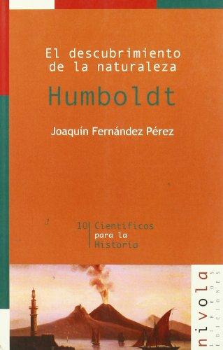 El descubrimiento de la naturaleza : Humboldt: Joaquin Fernandez Perez