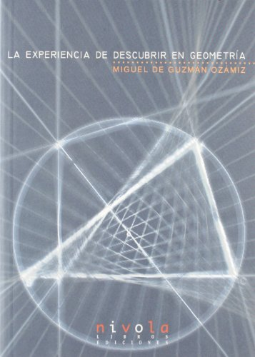 9788495599346: La experiencia de descubrir en geometría