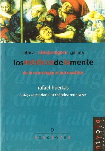 9788495599360: Los médicos de la mente. Lafora, Garma y Vallejo Nágera. (Novatores)