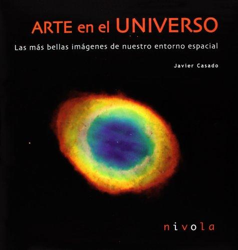 9788495599384: Arte en el Universo. Las más bellas imágenes de nuestro entorno espacial