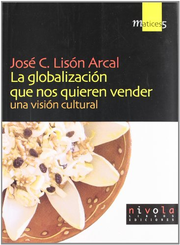 9788495599544: La globalización que nos quieren vender (Matices)