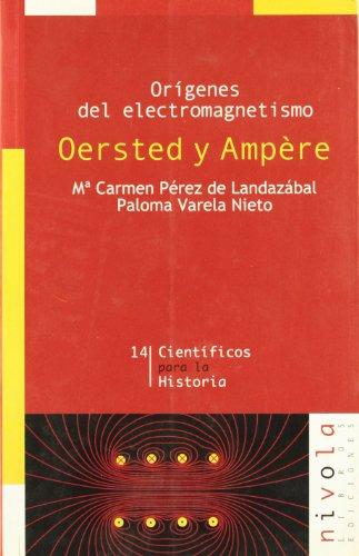 9788495599643: Orígenes del electromagnetismo. Oersted y Ampère (Científicos para la Historia)