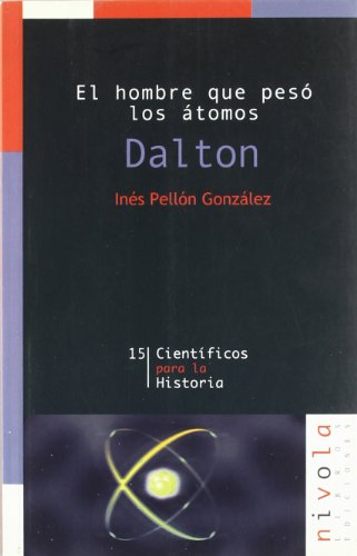 9788495599728: El hombre que pesó los átomos. Dalton (Científicos para la Historia)