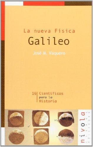 La nueva física. Galileo: Vaquero Martínez, José