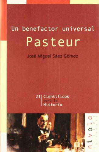 9788495599889: Un benefactor universal. Pasteur (Científicos para la Historia)