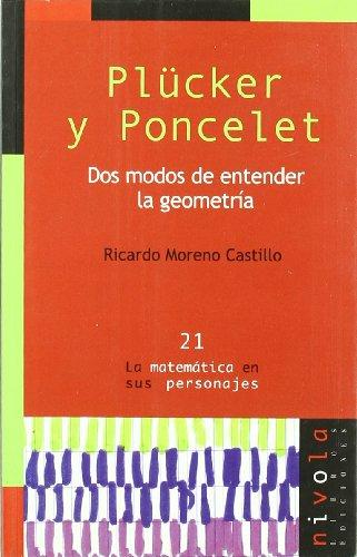 9788495599926: PLÜCKER y PONCELET. Dos modos de entender la geometría (La matemática en sus personajes)