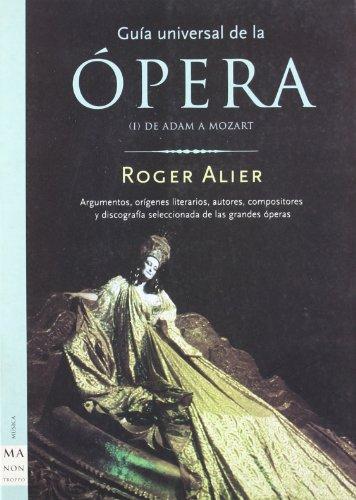 9788495601056: Opera I Guia Universal (Ma Non Troppoguia Universal De La Opera) (Spanish Edition)