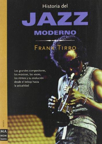 9788495601162: Historia del jazz moderno (Ma Non Troppohistoria Del Jazz)
