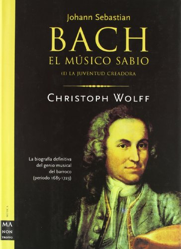 9788495601445: Bach - El Musico Sabio Vol. 1 - La Juventud Creadora (Musica Ma Non Troppo) - 9788495601445