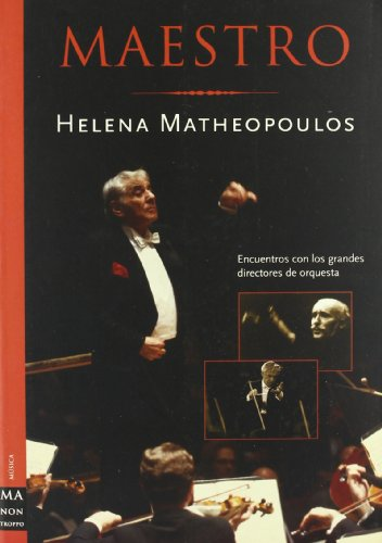 Maestro (Ma Non Troppomusica) (Spanish Edition) (9788495601476) by Helena Matheopoulos