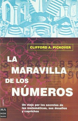 Maravilla de los numeros, la (Ciencia Ma: Clifford A. Pickover