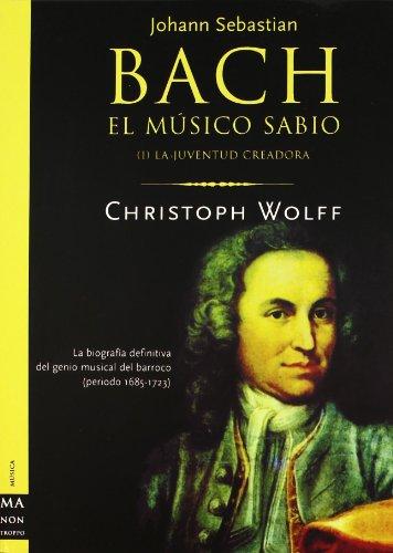 Bach Musico Sabio, Obra Completa (Spanish Edition) (8495601869) by Wolff, Christoph