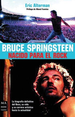 Bruce Springsteen: Nacido para el rock / Born for the rock (Ma Non Troppomusica) (Spanish Edition) (849560194X) by Eric Alterman