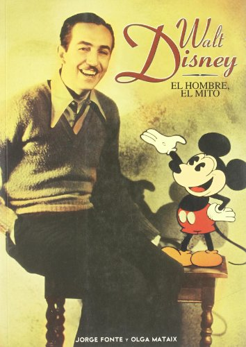 9788495602053: Walt Disney: El hombre, el mito / The Man, The Myth (Spanish Edition)