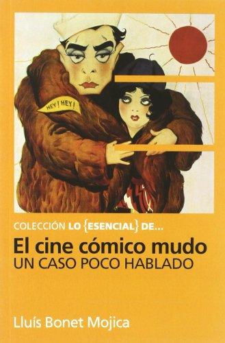9788495602541: El cine c¢mico mudo / The silent Comic film: Un caso poco hablado (Chaplin, Keaton y otros reyes del Gag) / A Slightly discussed case (Chaplin, Keaton and other kings of Gag) (Spanish Edition)