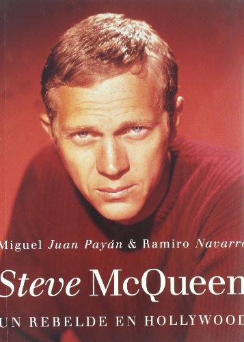 9788495602664: Steve Mcqueen: Un rebelde en Hollywood/ A Rebel in Hollywood (Spanish Edition)