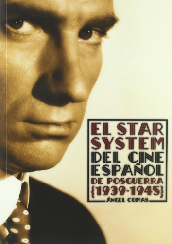 9788495602688: El Star System del cine español de posguerra / The Star System Postwar Spanish Cinema: 1939-1945 (Spanish Edition)
