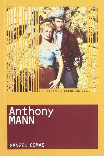 9788495602725: Anthony Mann