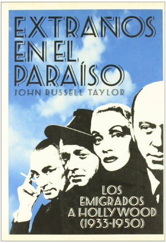 9788495602732: Extranos En El Paraiso/Strangers in Paradise: Los Emigrados a Hollywood (1933-1950) / The Hollywood Emigres (1933-1950) (Spanish Edition)