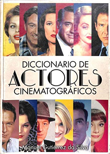 9788495602756: Diccionario de actores cinematograficos