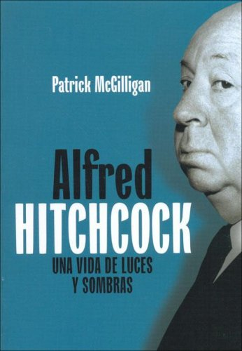 9788495602992: Alfred Hitchcock / Alfred Hitchcock: Una Vida De Luces Y Sombras / A Life of Darkness and Light (Spanish Edition)