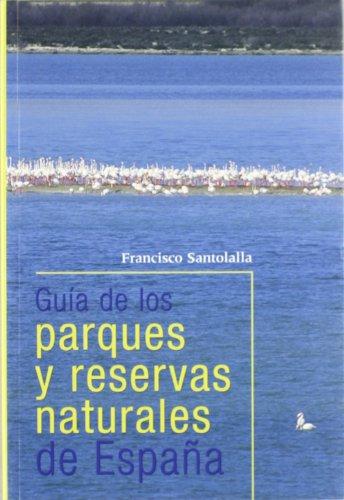 9788495608475: GUIA PARQUES Y RESERVAS NATURALES ESPAÑA