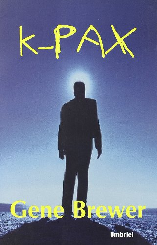 9788495618061: K-Pax (Umbriel narrativa)