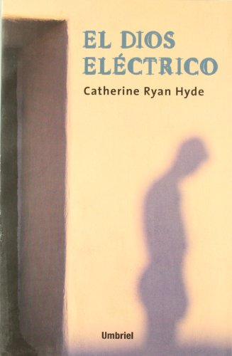 El Dios Electrico (Spanish Edition) (8495618168) by Catherine Ryan Hyde