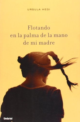 9788495618320: Flotando En La Palma De La Mano De Mi Madre (Spanish Edition)