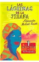 Las Lagrimas De La Jirafa / Tears Of The Giraffe (No. 1 Ladies' Detective Agency) (Spanish Edition) (9788495618399) by Alexander McCall Smith