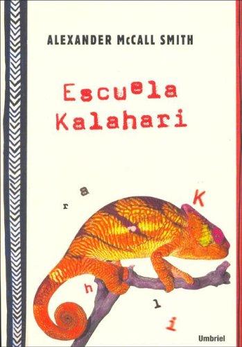 9788495618672: Escuela Kalahari (Narrativa)