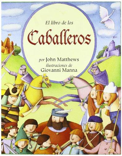 9788495620842: El Libro de los Caballeros / The Barefoot Book of Knights (Spanish Edition)