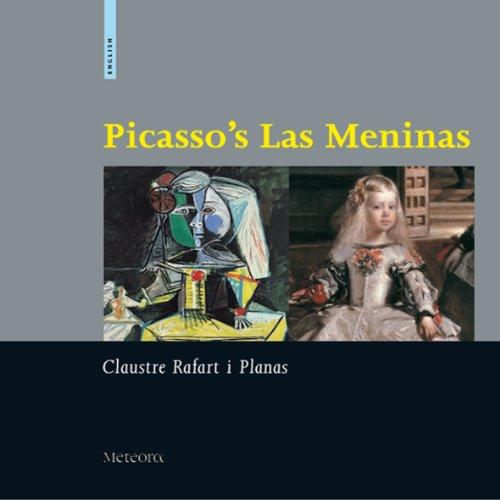 Picasso's Las Meninas: Claustre Rafart I Planas